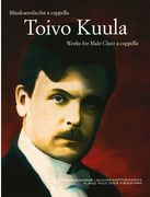 Toivo Kuula: Works for Male Choir a cappella