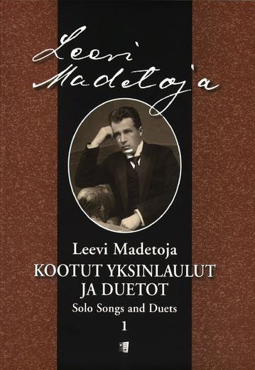 Leevi Madetoja: Solo Songs and Duets 1